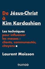 De Jésus-Christ à Kim Kardashian  - Laurent Moisson