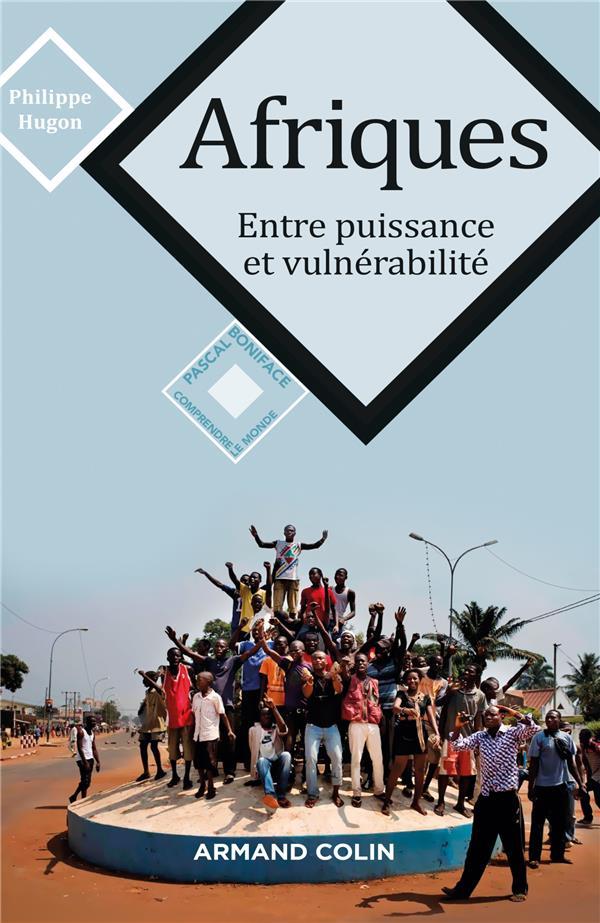 Afriques ; entre puissance et vulnérabilité