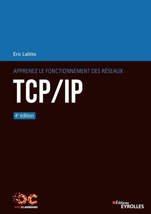 Apprenez le fonctionnement des réseaux tcp/ip (4e édition)