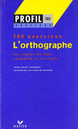 l'orthographe ; 100 exercices