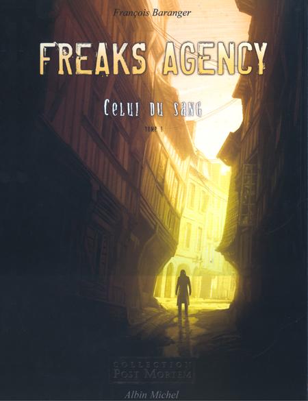 Freaks agency t.1 ; celui du sang