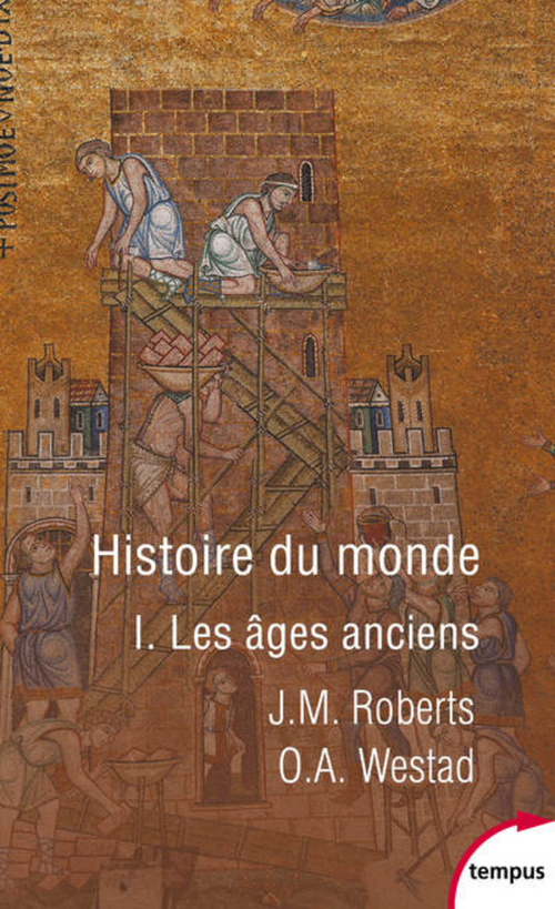 Histoire du monde t.1 ; les ages anciens