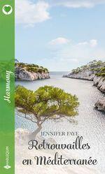 Retrouvailles en Méditerranée  - Jennifer Faye