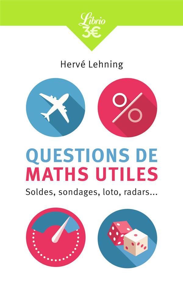 Les maths utiles ; soldes, sondages, loto, radars...