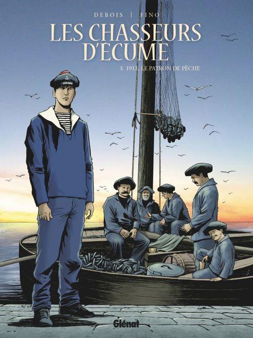 Les chasseurs d'écume t.3 ; 1913, le patron de pêche  - François Debois  - Serge Fino