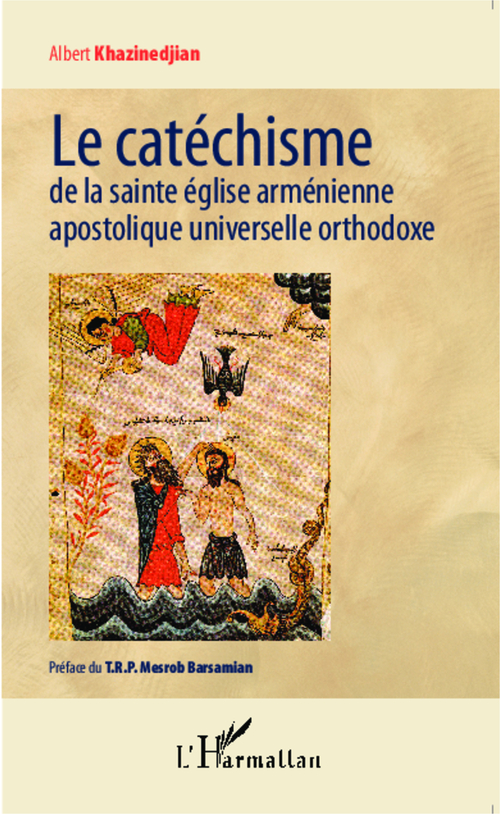 Le catéchisme de la sainte église arménienne apostolique universelle orthodoxe