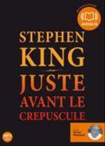 Vente AudioBook : Juste avant le crépuscule  - Stephen King