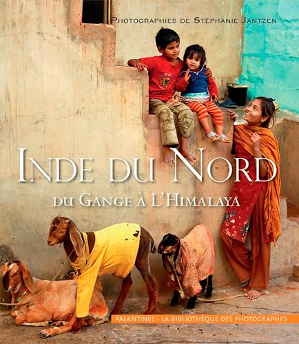 Inde du nord, du Gange à l'Himalaya