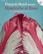 Couverture de Francois Morel Raconte Hyacinthe Et Rose