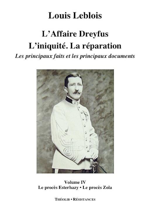 L'affaire Dreyfus ; l'iniquité, la réparation, les principaux faits et documents t.4 ; le procès Esterhazy, le procès Zola