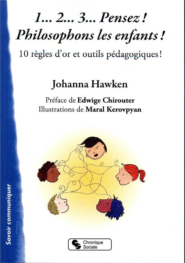 Philosopher ; 10 règles d'or et outils pédagogiques