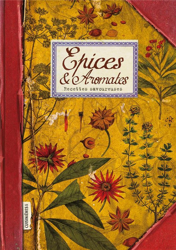 épices & aromates ; recettes savoureuses