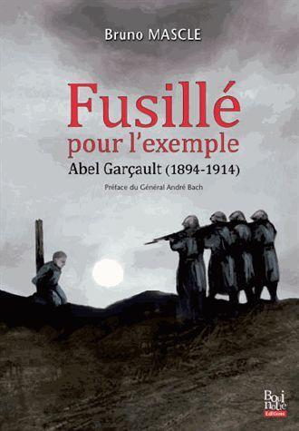 Fusillé pour l'exemple ; Abel Garçault (1894-1914)