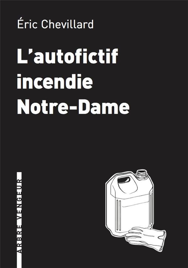 L'AUTOFICTIF INCENDIE NOTRE-DAME