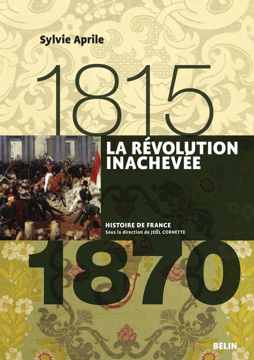 La révolution inachevée (1815 à 1870)