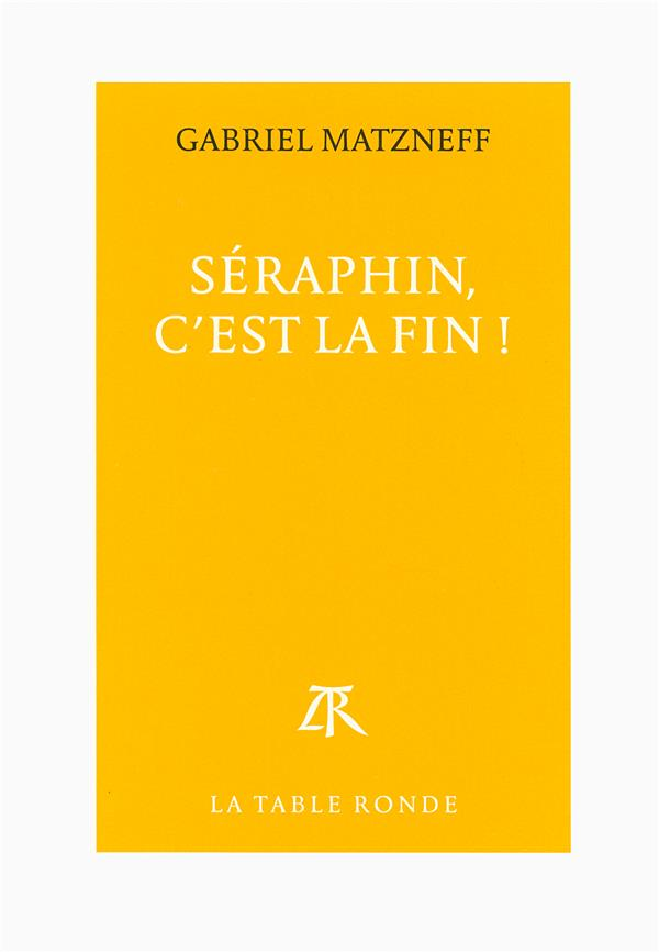 Séraphin, c'est la fin !