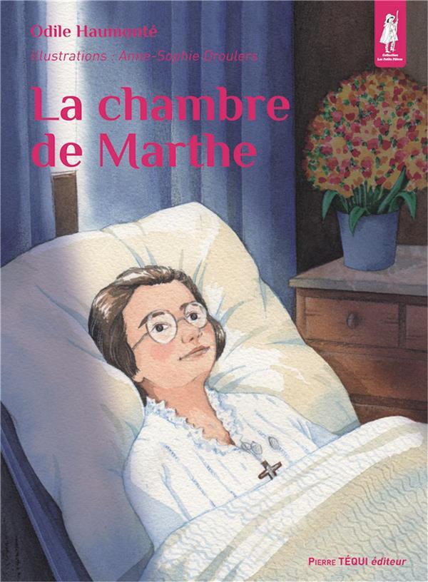 LA CHAMBRE DE MARTHE - PETITS PATRES