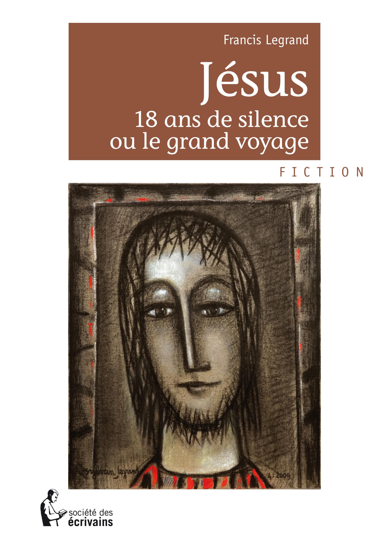 Jésus ; 18 ans de silence ou le grand voyage