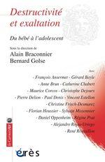 Vente Livre Numérique : Destructivité et exaltation  - Bernard Golse - Alain Braconnier