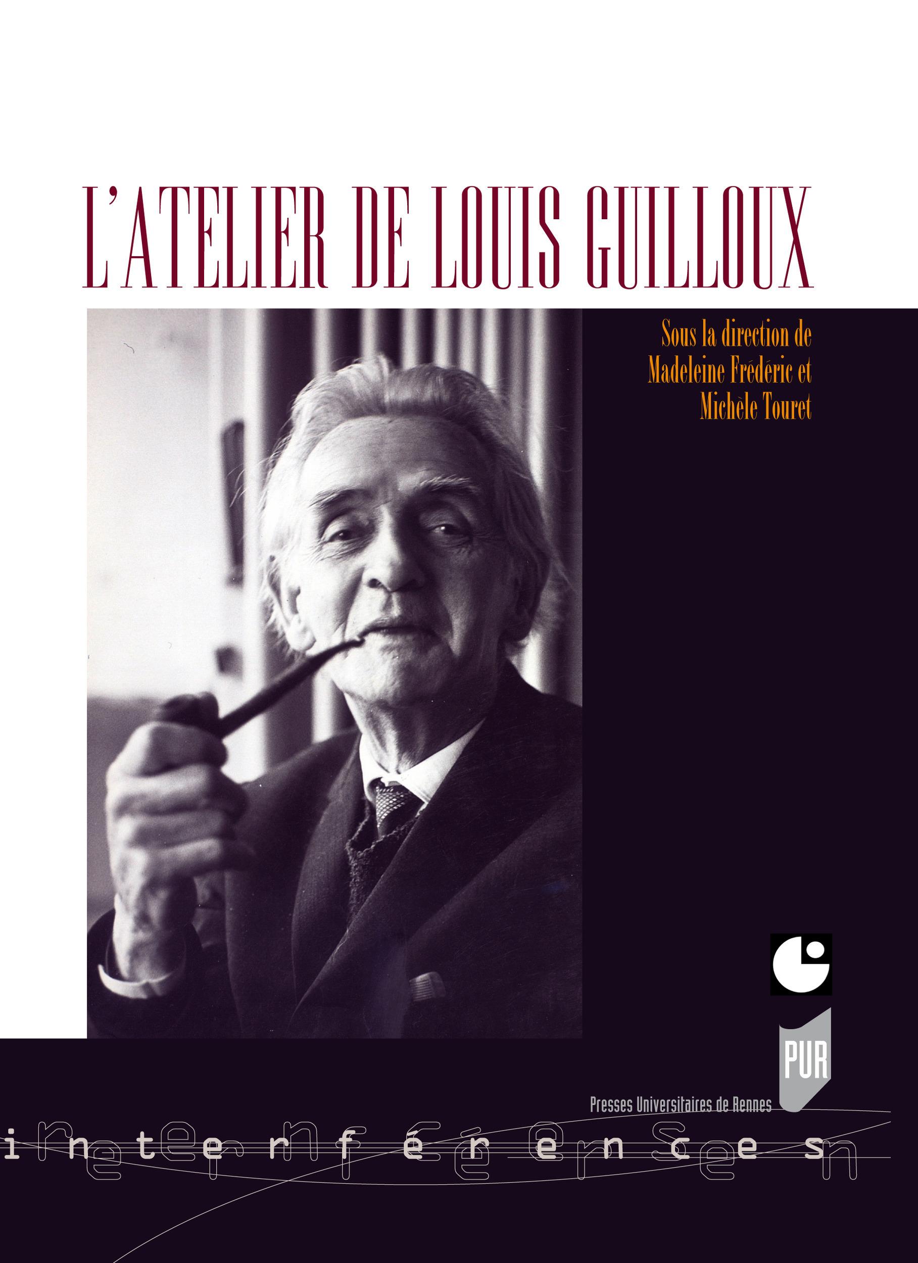 L'atelier de Louis Guilloux  - Madeleine Frederic  - Michèle Touret