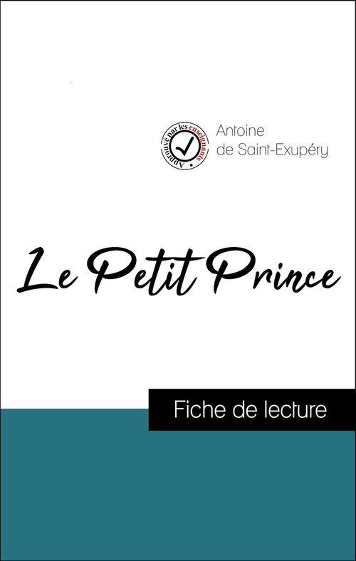 Analyse de l'oeuvre : Le Petit Prince (résumé et fiche de lecture plébiscités par les enseignants sur fichedelecture.fr)