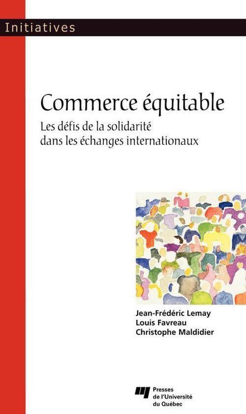 Commerce équitable ; les défis de la solidarité dans les échanges internationaux