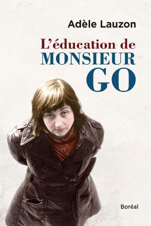 L'Éducation de Monsieur Go  - Adele Lauzon