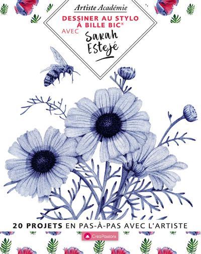 Dessiner au stylo à bille BIC avec Sarah Esteje ; 20 projets en pas-à-pas avec l'artiste