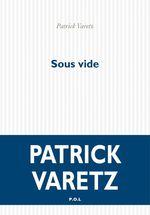 Vente Livre Numérique : Sous vide  - Patrick Varetz