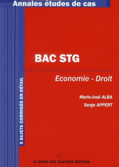 Economie/Droit ; Bac Stg ; Annales Et Etudes De Cas