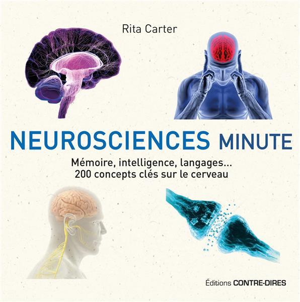Neurosciences minute ; mémoire, intelligence, langages... 200 concepts clés sur le cerveau