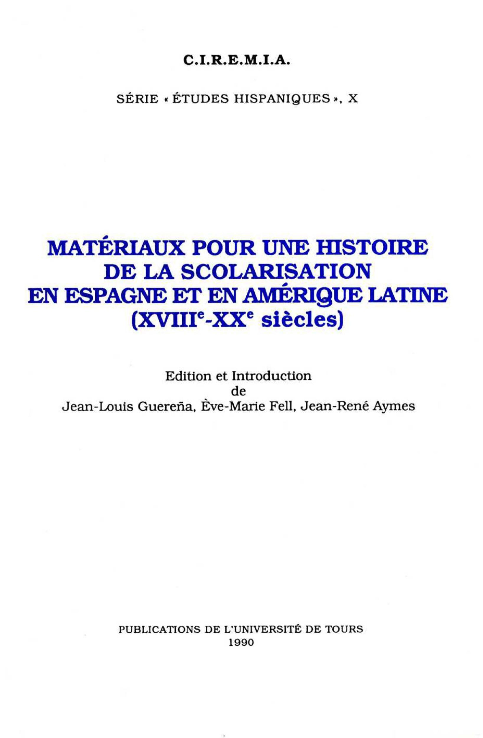 Matériaux pour une histoire de la scolarisation en Espagne et en Amérique Latine (XVIIIe - XXe siècles)
