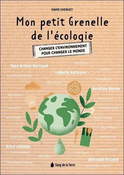 Mon petit Grenelle de l'écologie : changer l'environnement pour changer le monde