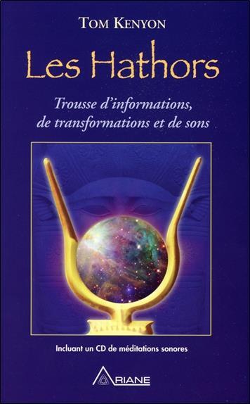 les Hathors ; trousse d'informations, de transformations et de sons
