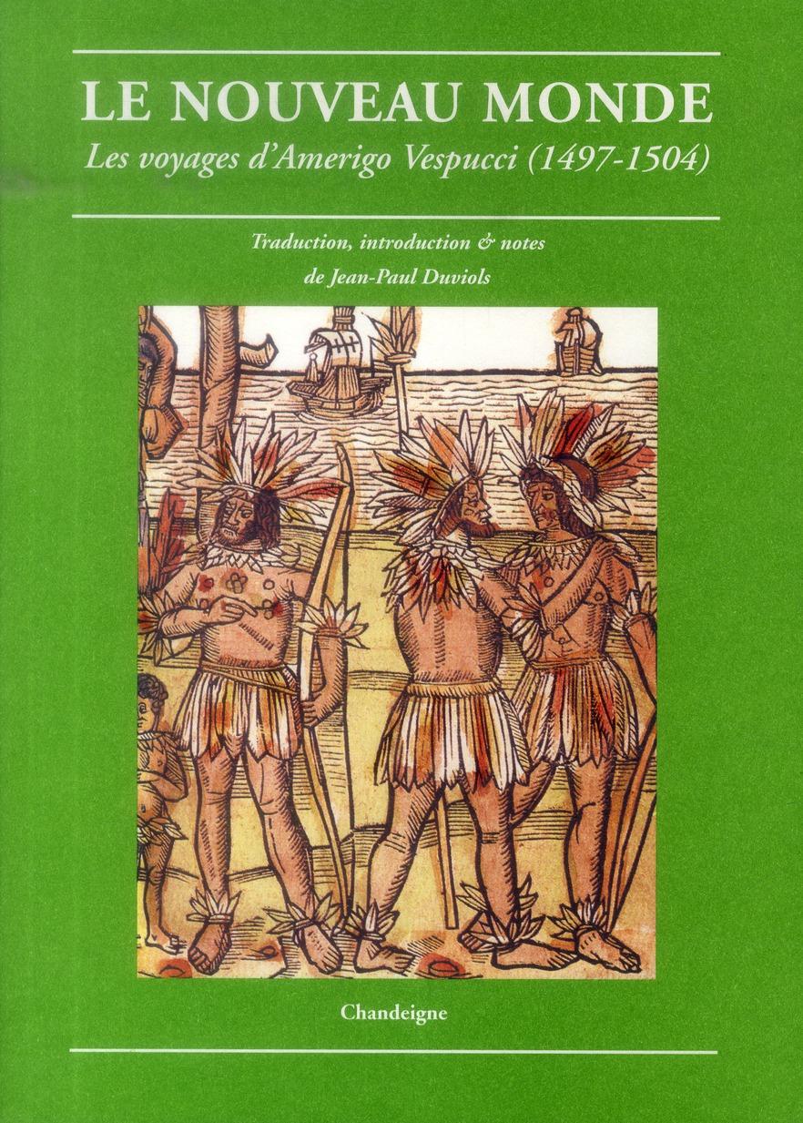 le nouveau monde ; les voyages d'Amerigo Vespucci (1497-1504)