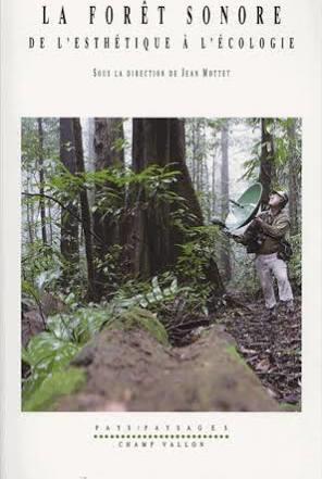 La forêt sonore ; de l'esthétique à l'écologie