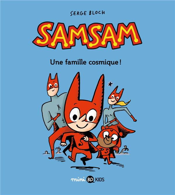 SAMSAM T.1  -  UNE FAMILLE COSMIQUE !