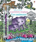 LA PEINTURE MAGIQUE ; les animaux