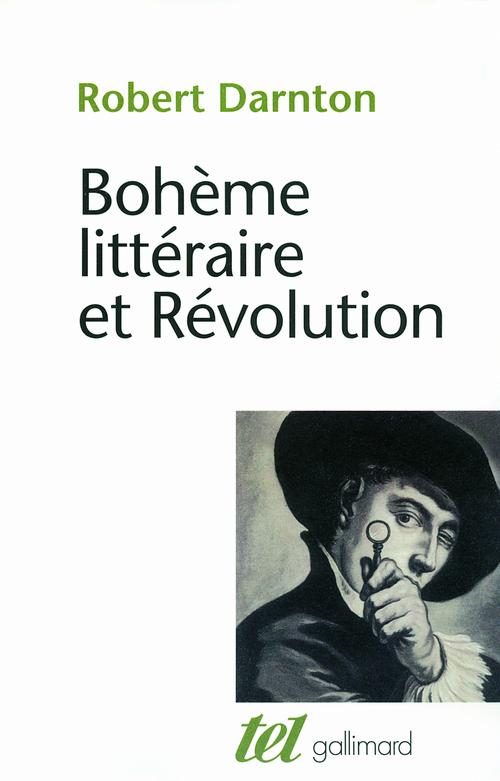 bohème littéraire et Révolution ; le monde des livres au XVIII siècle