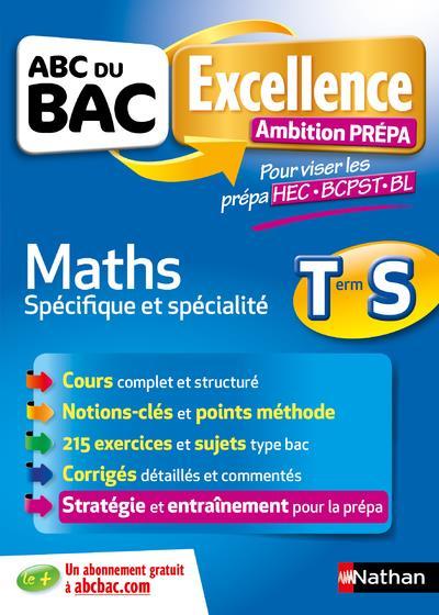 ABC DU BAC EXCELLENCE T.58 ; mathématiques ; terminale S ; spécifique et spécialité ; ambition prépa (édition 2018)
