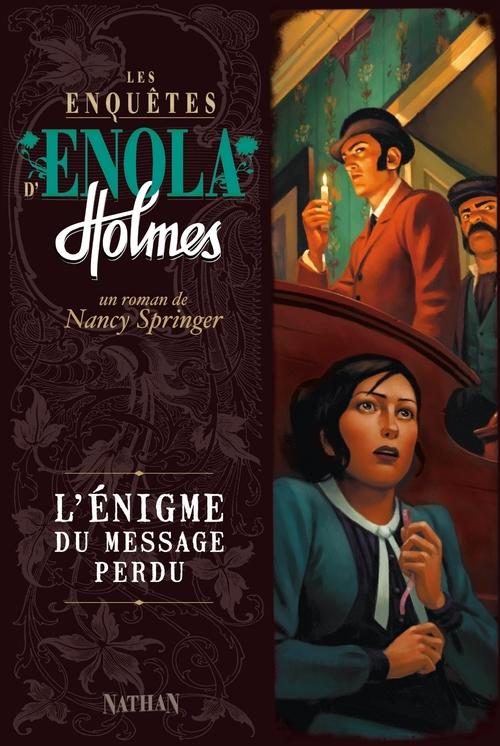 Les enquêtes d'Enola Holmes t.5 ; l'énigme du message perdu