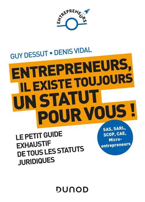 Entrepreneurs, il existe un statut pour vous ! auto-entrepreneur, SAS, SARL, SCOP, CAE, association