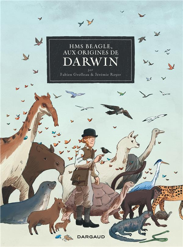 HMS Beagle, aux origines de Darwin