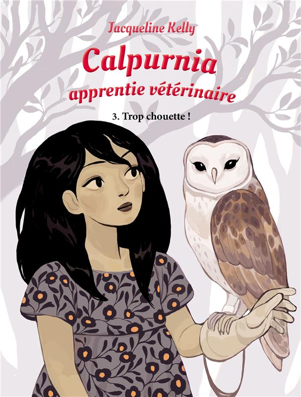 Calpurnia Apprentie Veterinaire T.3 ; Trop Chouette