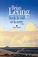 Seuls le ciel et la terre  - Brian Leung