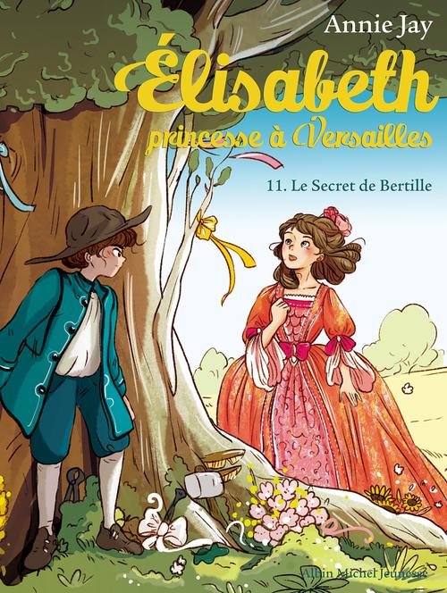 Elisabeth, princesse à Versailles T.11 ; le secret de Bertille