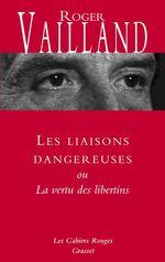 Les liaisons dangereuses  - Roger Vailland - Roger Vailland