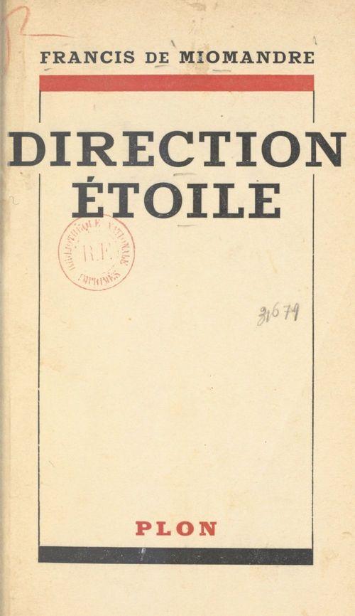 Direction Étoile  - Francis De Miomandre