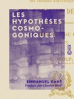 Vente EBooks : Les Hypothèses cosmogoniques - Examen des théories scientifiques modernes sur l'origine des mondes  - Emmanuel KANT