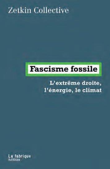 Fascisme fossile ; l'extrême droite, l'énergie, le climat